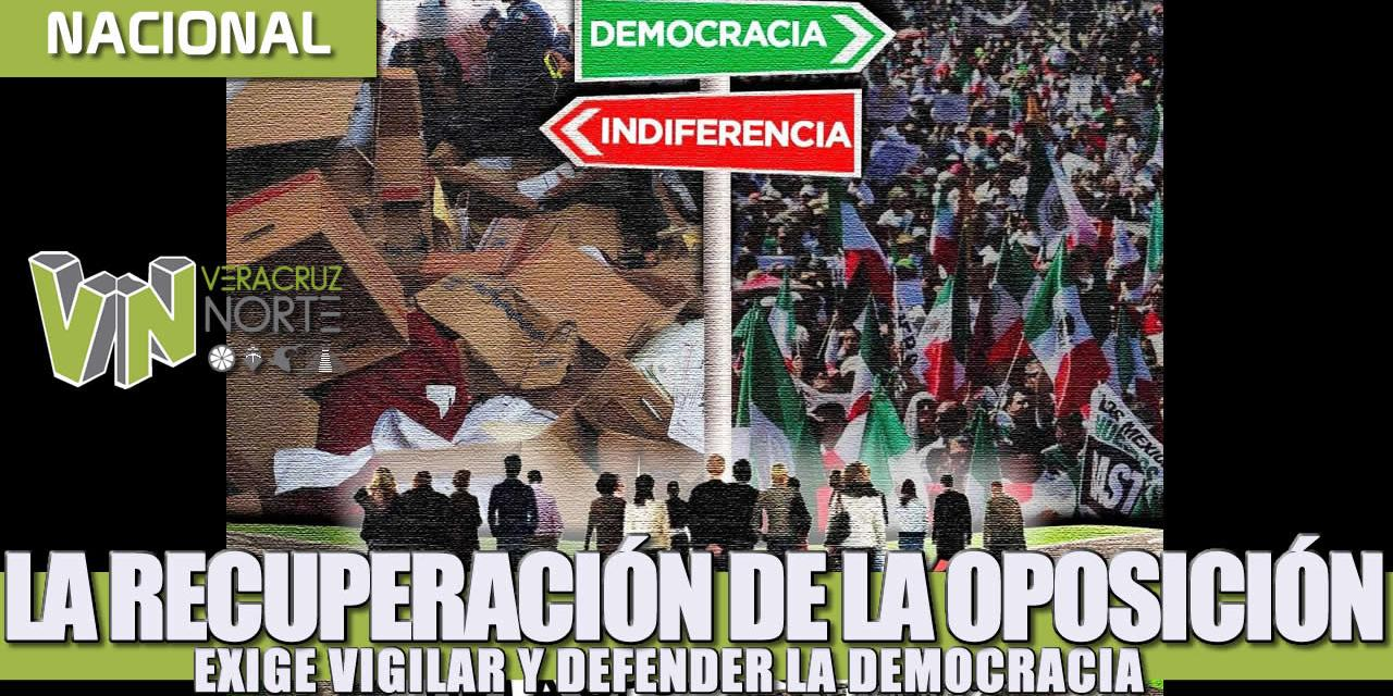 LA RECUPERACIÓN DE LA OPOSICIÓN EXIGE VIGILAR Y DEFENDER LA DEMOCRACIA