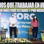 TENEMOS QUE TRABAJAR EN UNIDAD POR NUESTROS ESTADOS Y POR MÉXICO: JULEN REMENTERÍA