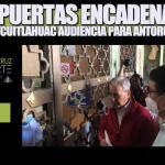 Con puertas encadenadas niega Cuitláhuac audiencia para ANTORCHA