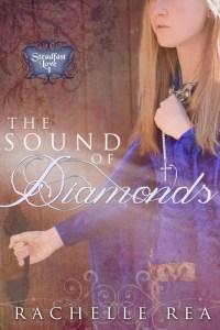 Sound of Diamonds by Rachelle Rea