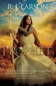 Prophet by R. J. Larson: Entertaining And Encouraging Inspirational Fantasy For The Win!