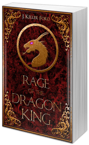 Rage of the Dragon King by J. Keller Ford: EPIC SARCASM AND STRENGTH—THE SEQUEL