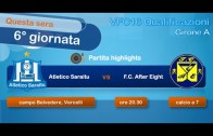 VFC 2016 Qualificazioni – Atletico Saraitu vs F.C. After Eight | 6°giornata, girone A