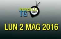 TG – Lun 2 mag 2016
