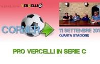 Corner 2018/2019, Pro Vercelli in serie C, 11 settembre