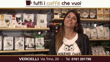 TUTTI I CAFFE' CHE VUOI, Vercelli