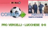 Corner 2018/2019, Pro Vercelli – Lucchese 0-0