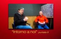 INTORNO A NOI – puntata 9 – Mimmo Catricalà