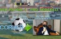 CORNER, 6a stagione: Pro Patria – Pro Vercelli – Novara 1-1