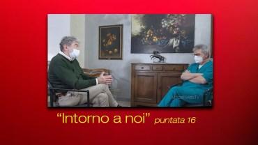 INTORNO A NOI – puntata 16 – Silvio Borrè