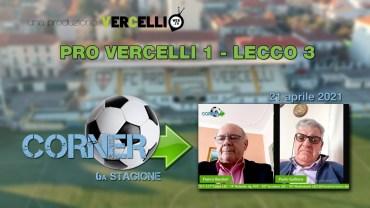 CORNER, 6a stagione: Pro Vercelli – Lecco 1-3