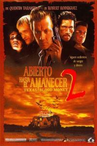 Abierto hasta el amanecer 2: Texas Blood Money (1999) HD 1080p Latino