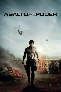 Asalto al poder (2013) HD 1080p Latino