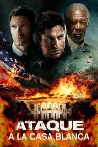 Ataque a la Casa Blanca (2013) HD 1080p Latino
