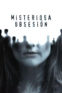 Misteriosa obsesión (2004) HD 1080p Latino