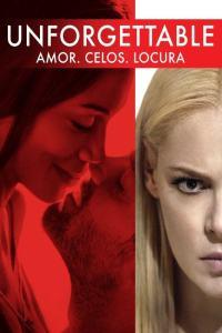 Unforgettable: Amor. Celos. Locura (2017) HD 1080p Latino