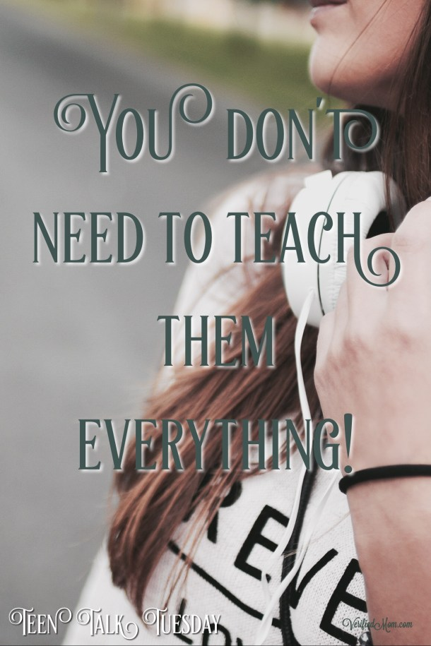 Teen Talk Tuesday - You don't have to teach them everything