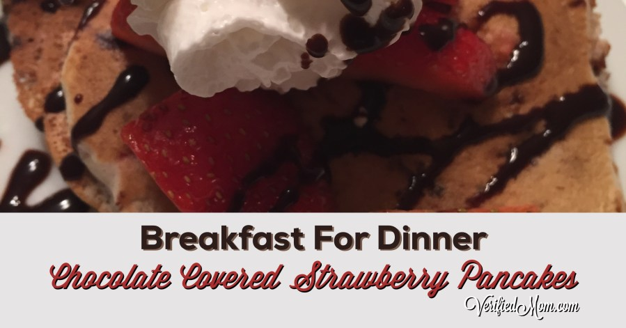 Breakfast for dinner Quick Chocolate Covered Strawberry Pancakes