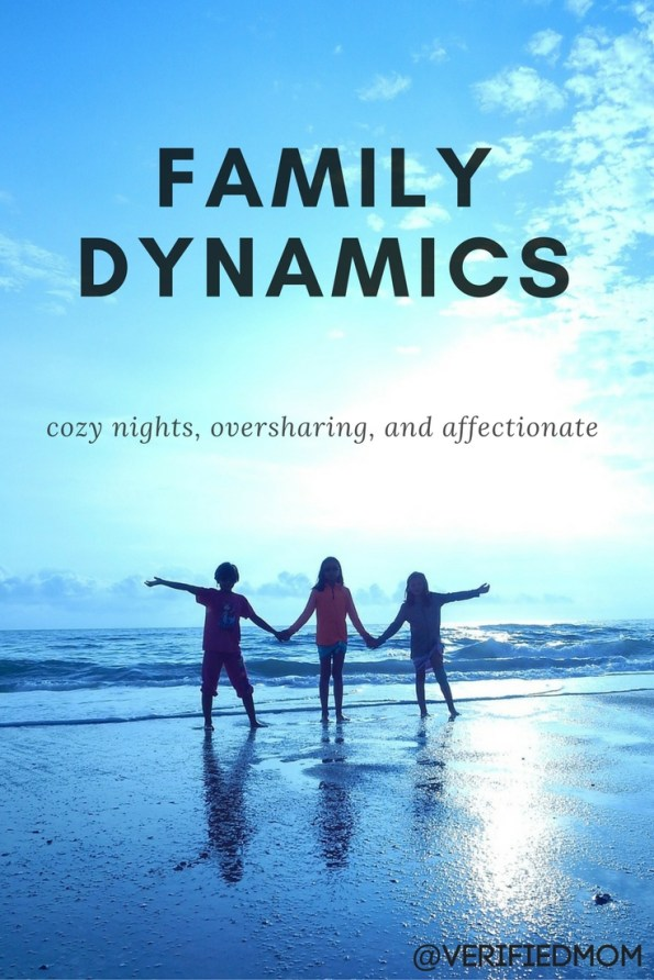 Family Dynamics: Cozy Nights, Oversharing & Affectionate