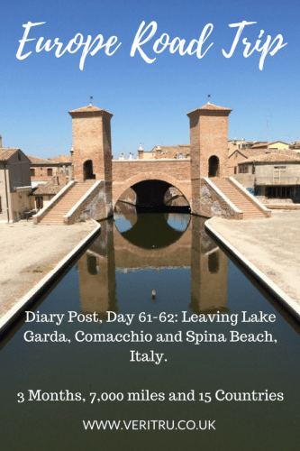 Europe Road Trip Diary Post, Day 61-62: Leaving Lake Garda, Comacchio and Spina Beach, Italy.   3 Months, 7,000 miles and 15 Countries