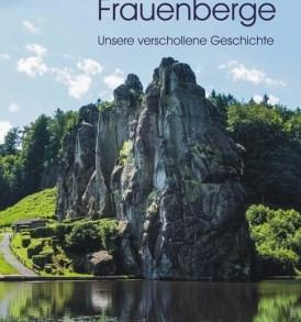 Andreas Ferch: Die Kultur der Frauenberge. Unsere verschollene Geschichte