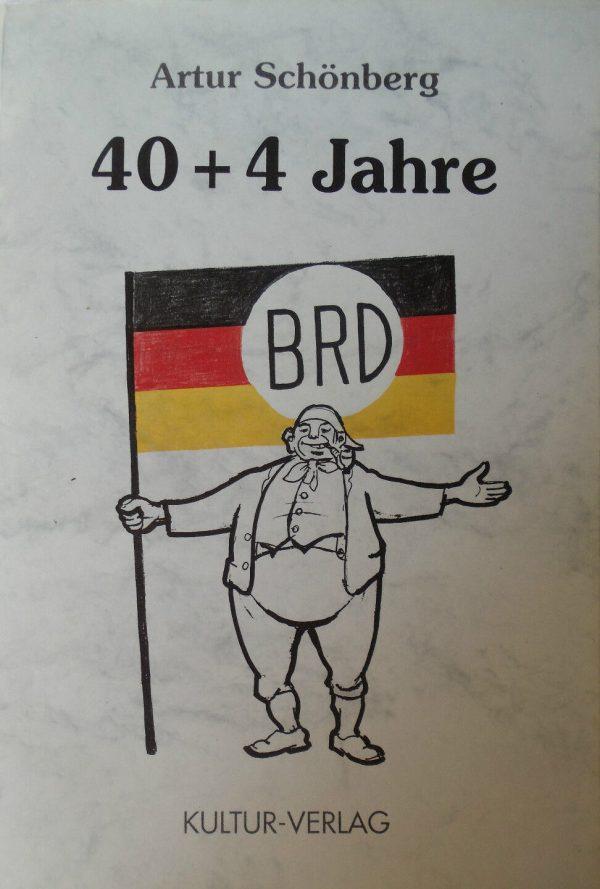 Artur Schönberg: 40 + 4 Jahre BRD - Karikaturen und Texte zur Geschichte eines besonderen Landes