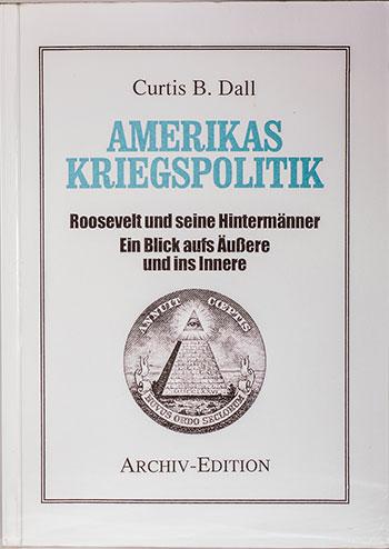 Curtis Bean Dall und Julius Albrecht: Amerikas Kriegspolitik - Roosevelt und seine Hintermänner