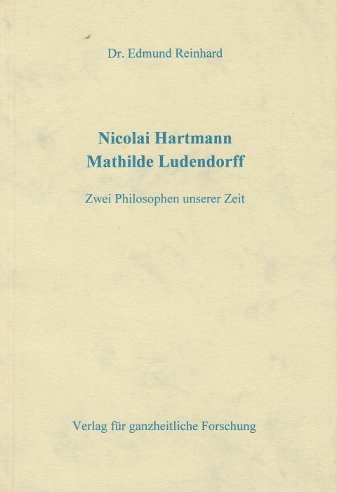 Dr. Edmund Reinhard: Nicolai Hartmann - Mathilde Ludendorff