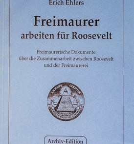 Erich Ehlers: Freimaurer arbeiten für Roosevelt