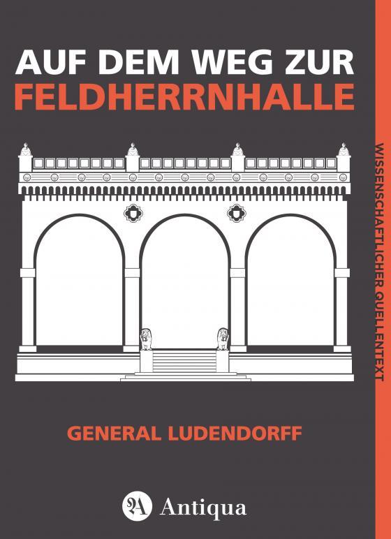 Erich Ludendorff: Auf dem Weg zur Feldherrnhalle