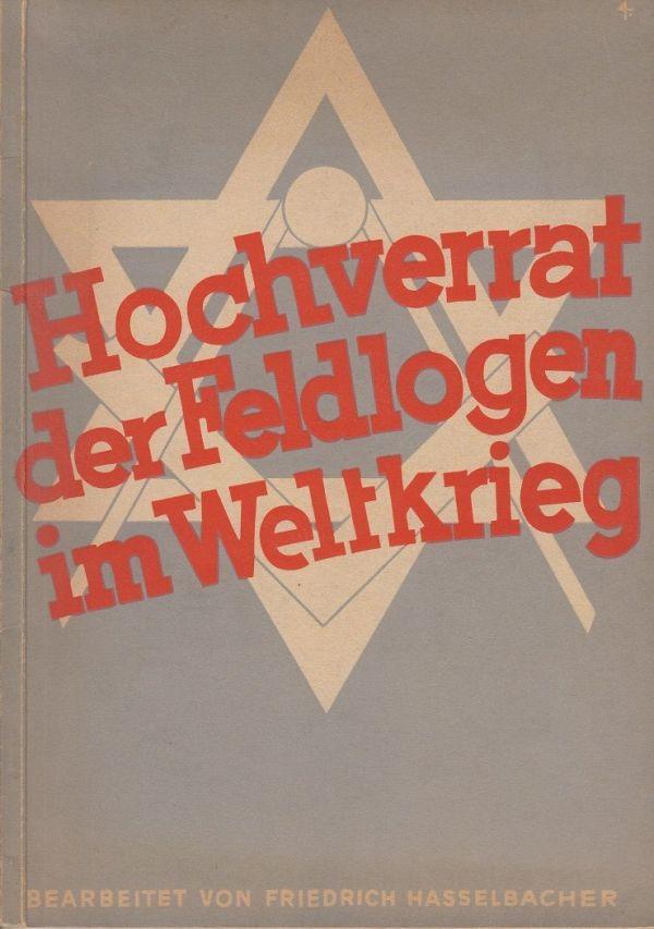 Friedrich Hasselbacher: Volksverrat der Feldlogen im Weltkrieg