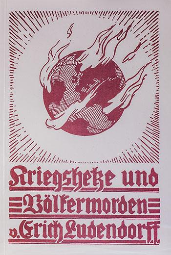 Erich Ludendorff: Kriegshetze und Völkermorden