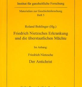 Roland Bohlinger: Nietzsches Erkrankung und die überstaatlichen Mächte