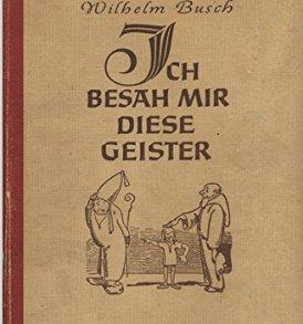 Wilhelm Busch: Ich besah mir diese Geister