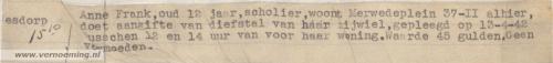 Anne Frank, oud 12 jaar, scholier, woont Merwedeplein 37-II alhier, doet aangifte van diefstal van haar rijwiel, gepleegd op 13-4-42 tusschen 12 en 14 uur van voor haar woning. Waarde 45 gulden. Geen vermoeden.