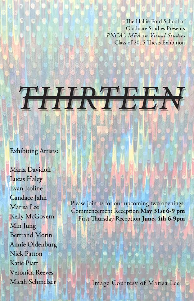 Thirteen: PNCA MFA in Visual Studies Thesis Exhibition