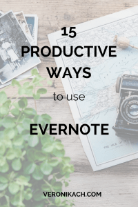 15 productive ways to use Evernote | veronikach.com