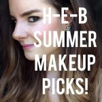Summer Beauty Picks from H-E-B & Product Reviews