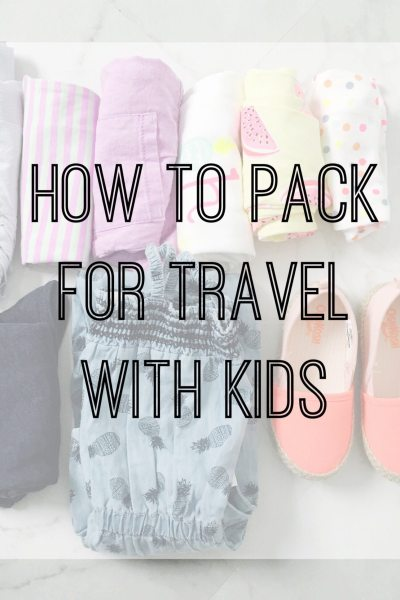 How to Pack for Travel with Kids
