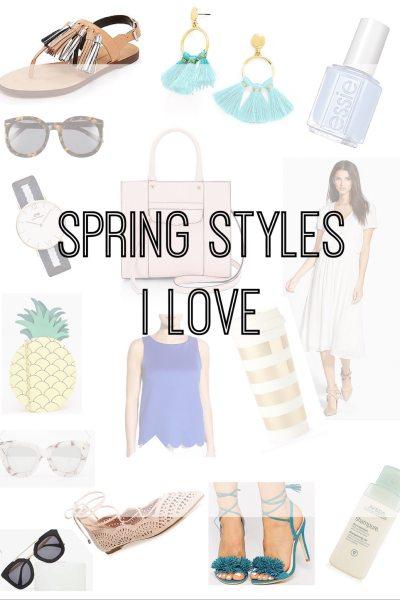 Spring Styles I'm Loving