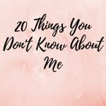 20 Things You May Not Know About Me