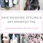 My Updated Hair Washing & Styling Routine + Dry Shampoo 101