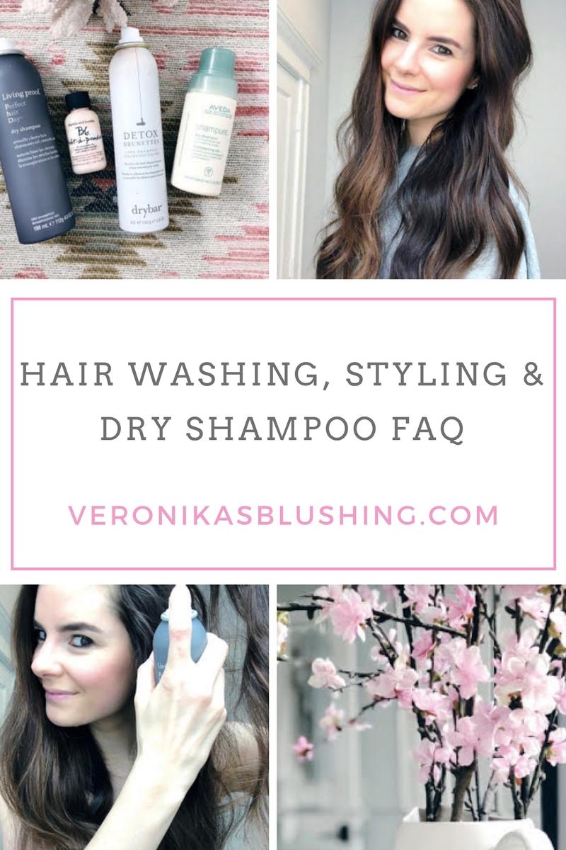 My Updated Hair Washing & Styling Routine + Dry Shampoo 101