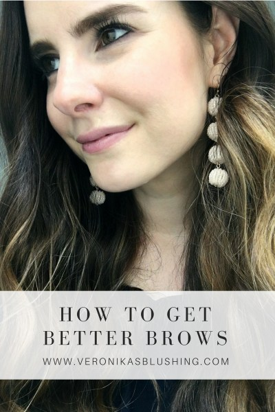 HOW TO GET BETTER BROWS + MY FAVE BROW PRODUCTS