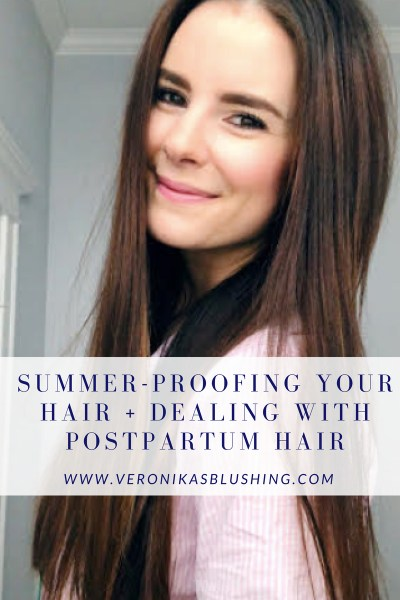 How to Summer-Proof Your Hair + Dealing with Postpartum Hair