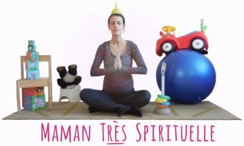 Maman très spirituelle