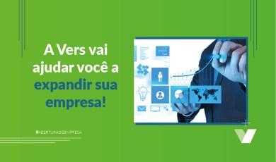 A Vers vai ajudar você a expandir sua empresa!