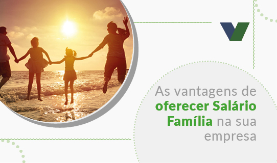As vantagens de oferecer salário família na sua empresa