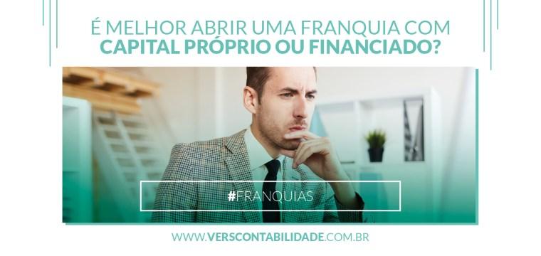É melhor abrir uma franquia com capital próprio ou financiado