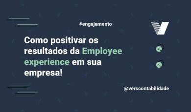 Como positivar os resultados da Employee experienceem sua empresa!